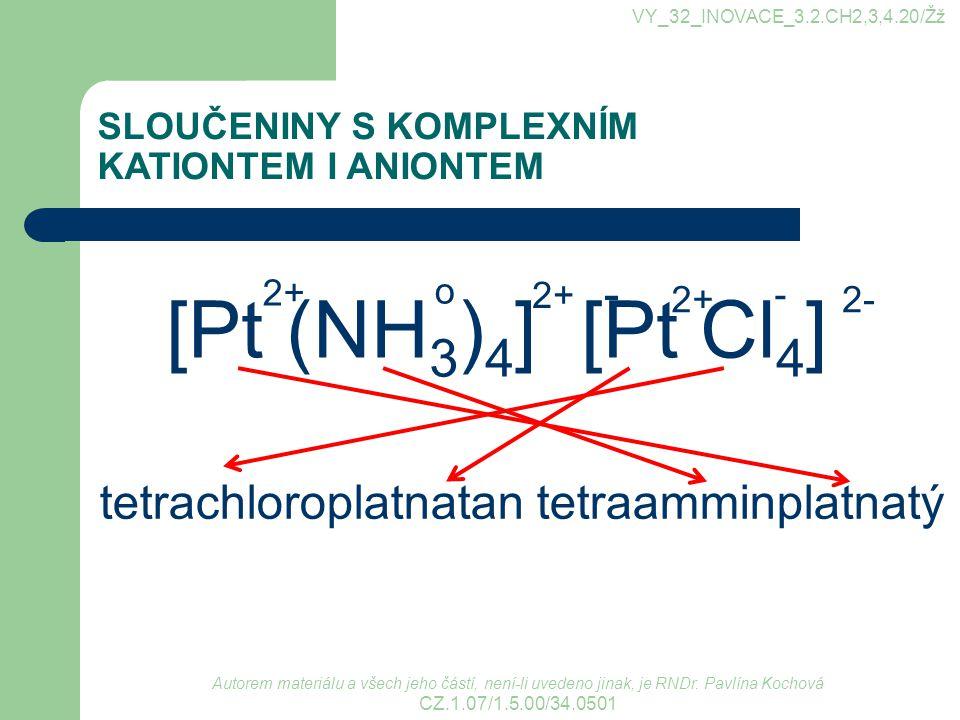 [Pt (NH3)4] [Pt Cl4] - tetrachloroplatnatan tetraamminplatnatý